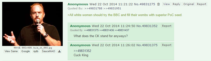 Louis CK was one of the first targets of this term. This is why friends don't let friends use 4chan.